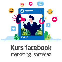 Kurs Marketing i sprzedaż na Facebooku