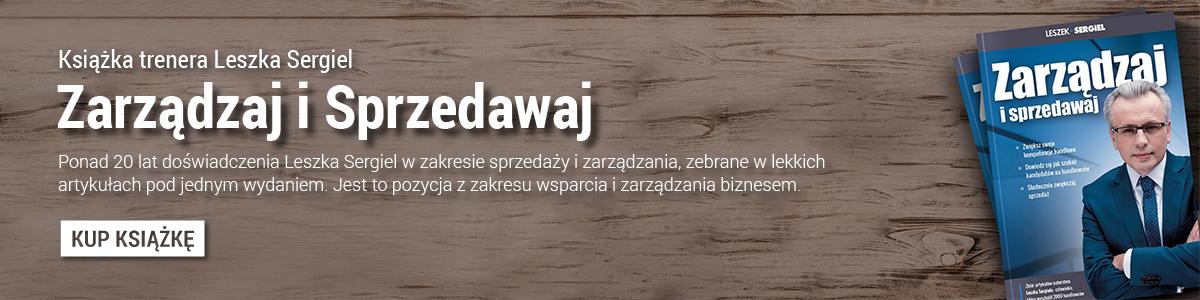 Książka trenera Leszka Sergiel - Zarządzaj i Sprzedawaj - książka o wsparciu i zarządzaniu biznesem - Witalni.pl